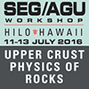 SEG-AGU Workshop: Upper Crust Physics of Rocks